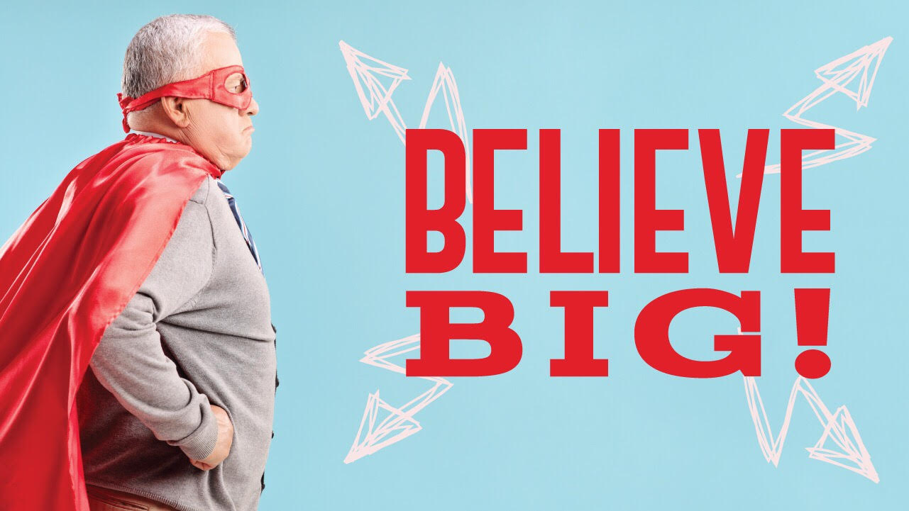Believe Big