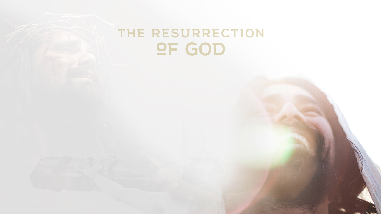 The Resurrection of God