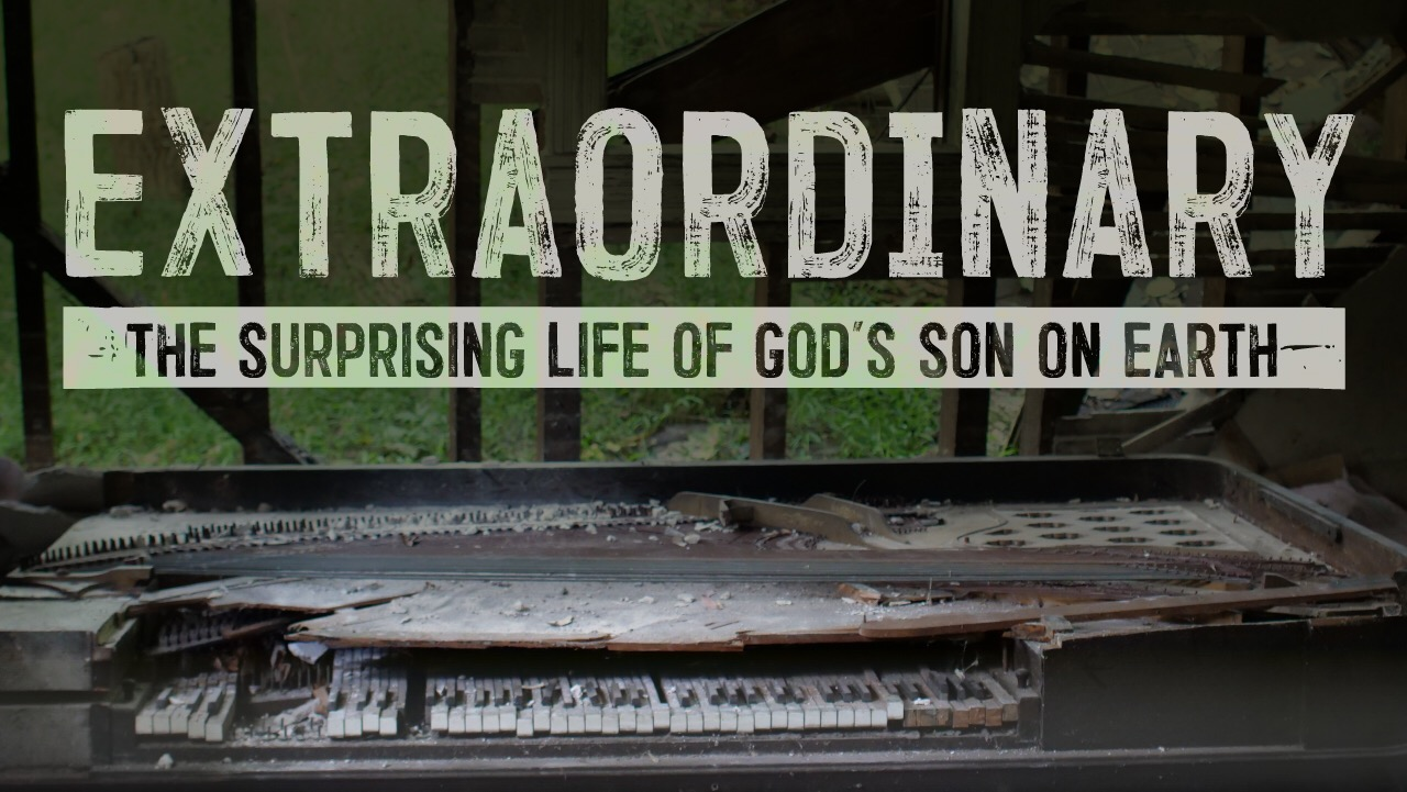 Extraordinary: The Surprising Life of God's Son on Earth