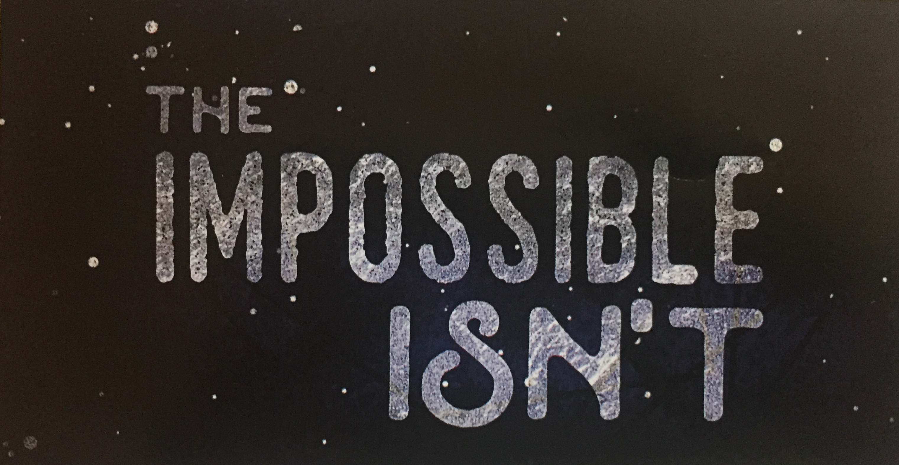 The Impossible Isn't